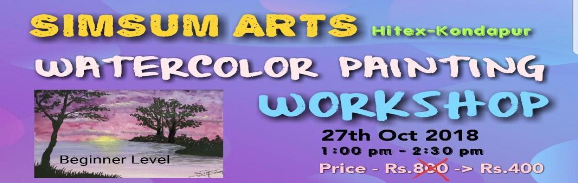 Book Online Tickets for Watercolor painting workshop at Simsum A, Hyderabad.    Name of the event: Watercolor painting workshop at simsum arts           Event date: Oct 27th 2018           Location: Simsum Arts, 3rd floor, above Dominos, lane beside KIMS hospital, Hitex-Kondapur road, Kondap