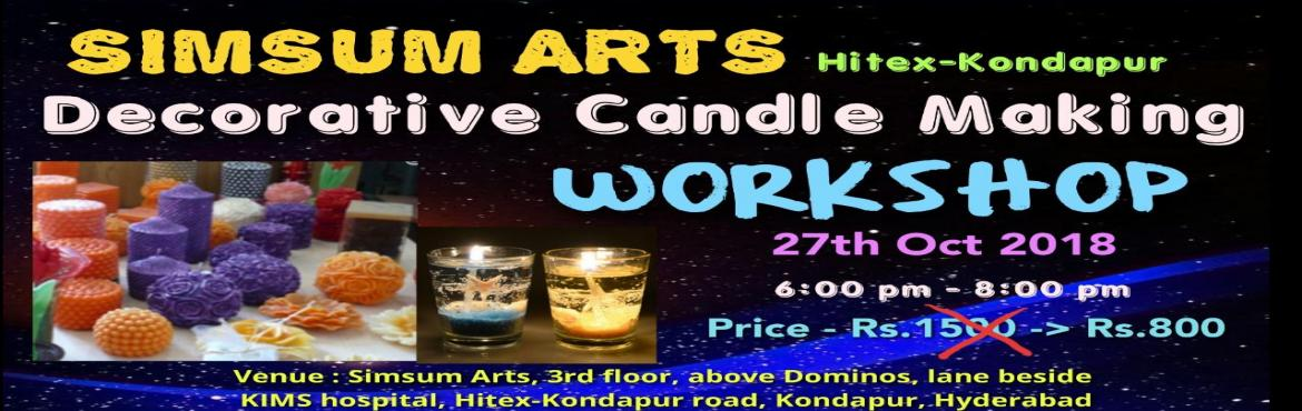 Book Online Tickets for Candle Making Workshop at Simsum Arts, Hyderabad.    Name of the event: Candle Making workshop           Event date: Oct 27th 2018           Location: Simsum Arts, 3rd floor, above Dominos, lane beside KIMS hospital, Hitex-Kondapur road, Kondapur, Hyderabad, Telang