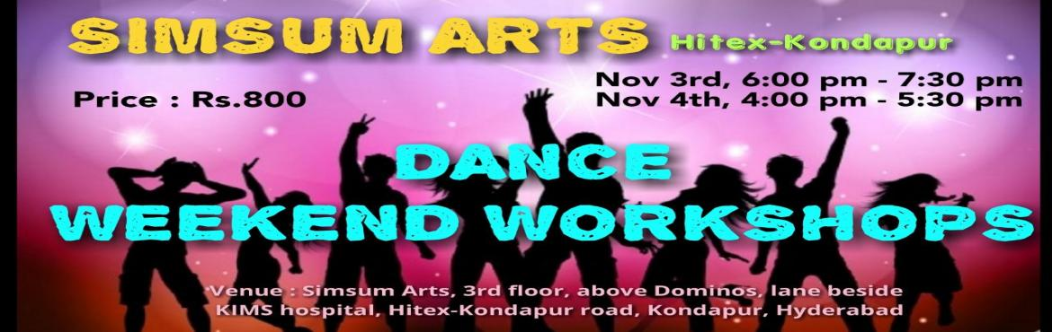 Book Online Tickets for Weekend Dance Workshop at Simsum Arts, Hyderabad.    Name of the event: Weekend Dance Workshop with Neeharika Jaiswal           Event date: Nov 3rd and Nov 4th 2018           Location: Simsum Arts, 3rd floor, above Dominos, lane beside KIMS hospital, Hitex-Kondapur