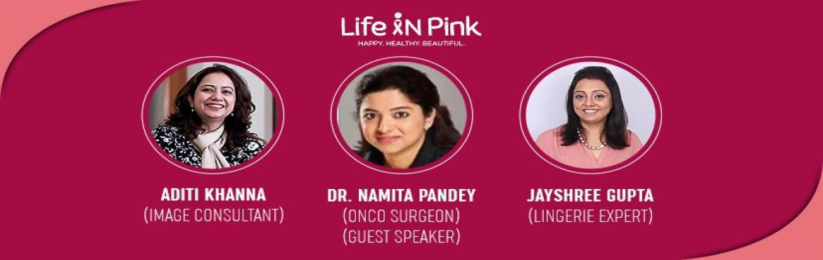 Book Online Tickets for Life in Pink , Mumbai. Every baby\'s journey is this world starts with breastmilk. The first association every baby makes is through the mothers breast. Its comforting, nourishing and life giving.Yet, as time passes the same breast that produces the life giving breast milk