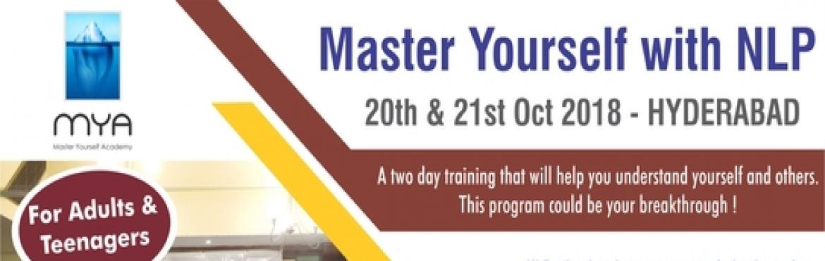 Book Online Tickets for NLP Foundation program, Hyderabad., Hyderabad. Master Yourself Academy presents,    NLP( Neuro Linguistic programming) Foundation program.  This program is open for individuals from the age of 11 and above, from any walk of life. You could attend by yourself or bring your