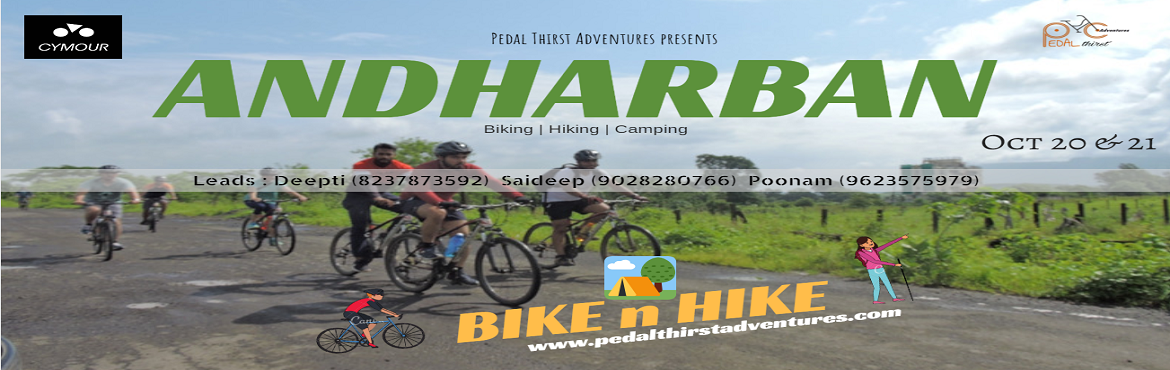 Book Online Tickets for Andharban Bike and Hike, Lonavala.  Andharban Bike n Hike :  Andhar [अंधार] in Marathi means Darkness and Ban [बन] means jungle. The trail begins at Lonavala and passes through the scenic views of Bhushi dam , amby valley, saltar