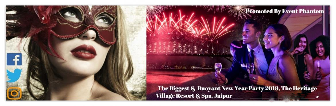 Book Online Tickets for THE BIGGEST AND BUOYANT NEW YEAR PARTY 2, Jaipur. THE BIGGEST & BUOYANT NEW YEAR PARTY 2019 AT THE HERITAGE VILLAGE RESORT & SPA, JAIPUR, RAJASTHAN Venue : The Heritage Village Resort & Spa, Address : Rajendra Nagar, Vaishali Nagar, Jaipur, Rajasthan 302034  For More info call/watsa