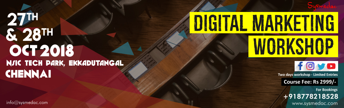 Book Online Tickets for Digital Marketing BootCamp, Chennai.   In light of Your Interest to find out about Digital Marketing, our Digital Marketing Boot Camp is Back and this time You can learn Moreeeeee for 2 days.    The Best thing about our Workshop is You can Do the Live Practical even from You