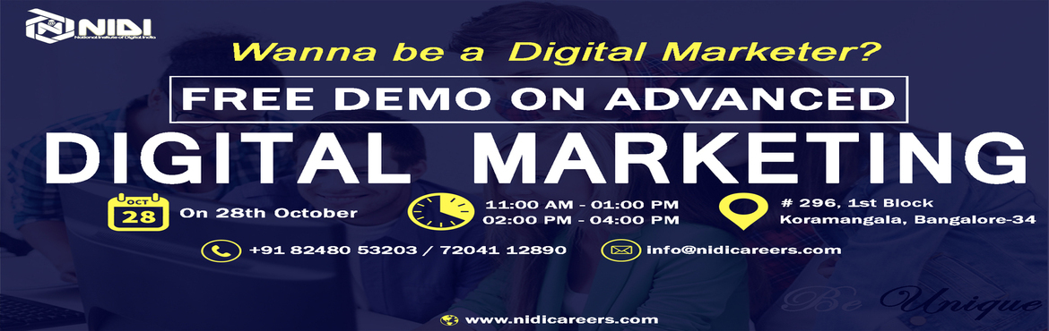 Book Online Tickets for  Free Demo/Workshop for Advanced Digital, Bengaluru.  Description:  National Institute of Digital India Careers is hosting a free demo on Advanced Digital Marketing in Bangalore. The purpose of this demo is give you a brief thought about how digital marketing is changing life of every busin