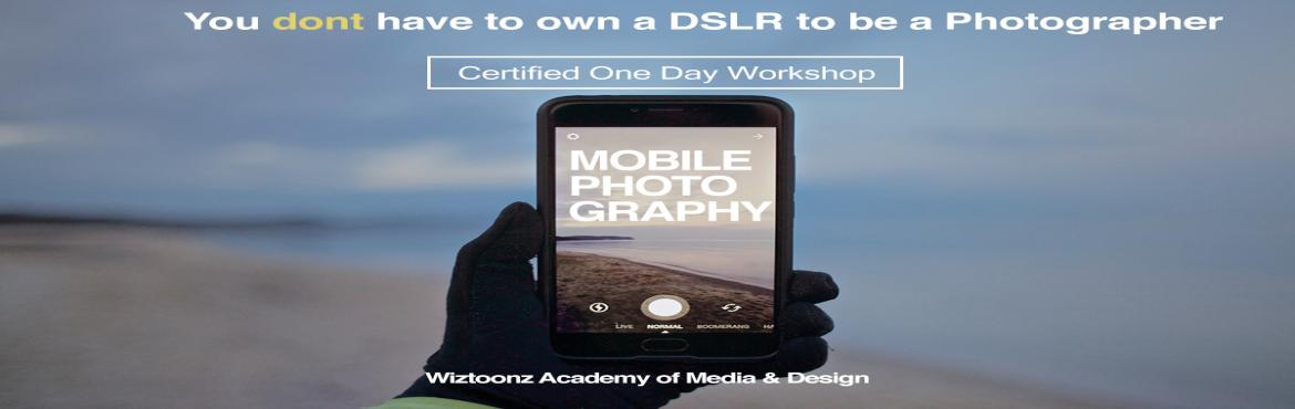 Book Online Tickets for Certified One Day Workshop On MOBILE PHO, Bengaluru. You dont need a DSLR to be a photographer! You can take stunning images with your mobile phone camera itself!That\'s what you will be learning in this one day Certified Workshop on Mobile Phone photography at wiztoonz. Session Topics:  Basics of Imag