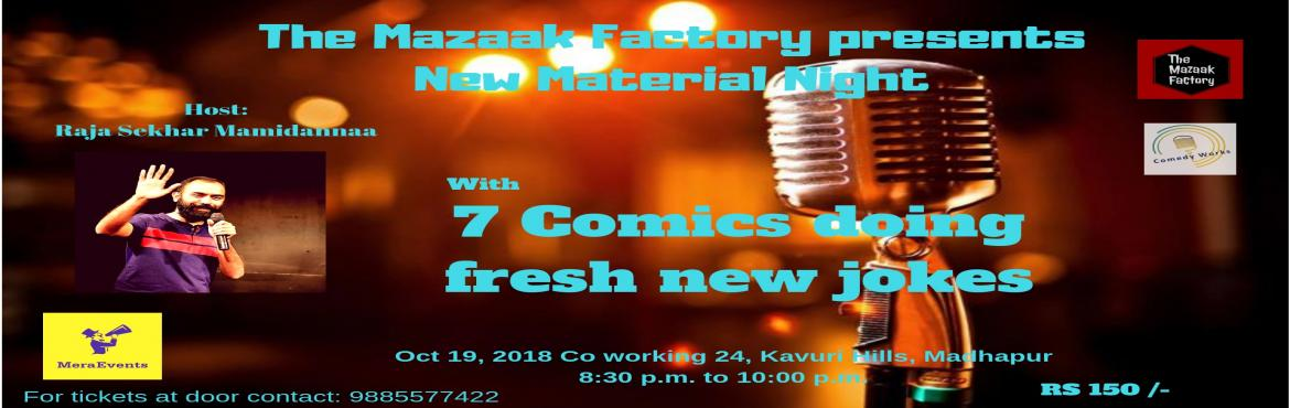 Book Online Tickets for New Material Nights with Raja Sekhar Mam, Hyderabad. The Mazaak Factory in association with Comedy works presents you a New Material Nights a Stand up comedy nights with 7 comics who will be performing their best sets written over the last couple of months. In this show you will see a mixture of new an