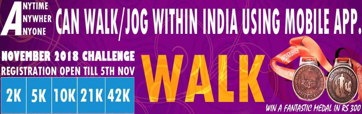 Book Online Tickets for 2K/5K/10K/21K/42K WALK November Challeng, Pune. 2K/5K Walk Everyday November Challenge 201810K/Half Walkathon/Full WalkathonEvery SundayNovember Challenge 2018 2K/5K/10K/21K/42K Walk/Jog Complete Your Walk in Your Own Time at Your Own Pace Anywhere inINDIA!  OVERVIEW