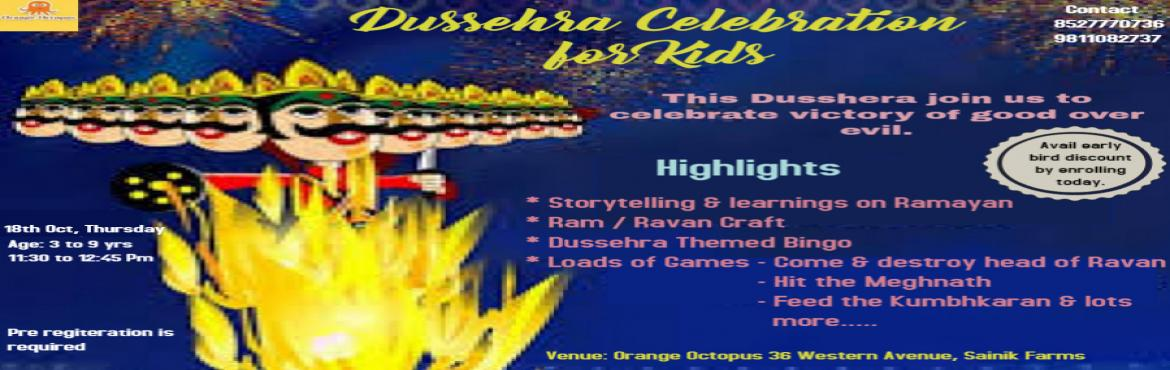 Book Online Tickets for Dussehra Celebration for kids, New Delhi.    Storytelling & learning on Ramayan Ram/ Ravan craft Dussehra Themed Bingo Loads of games...