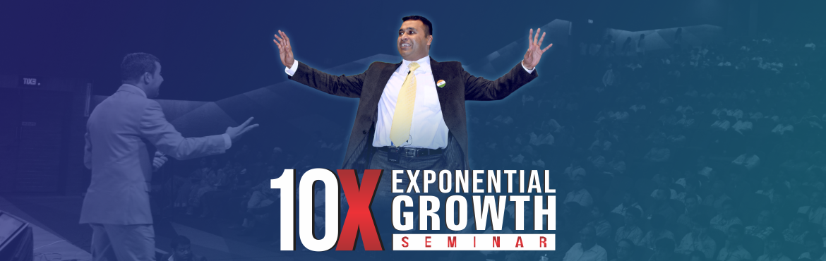 Book Online Tickets for 10X Exponential Growth Seminar , Hyderabad.  Come to learn exponential (10X) thinking and its use in personal and professional progress. Take your life and business to the next level - a massive 10X level. Objectives To encourage the entrepreneurs to transform from an incremental mindset