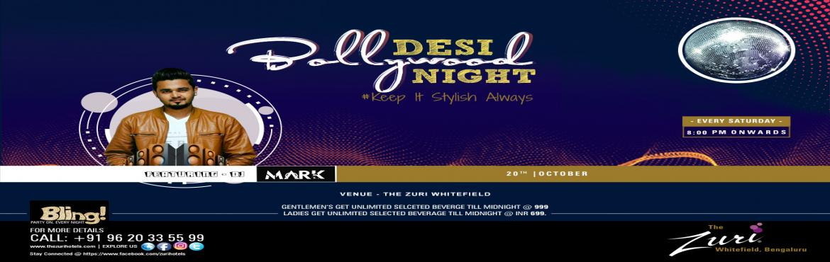 Book Online Tickets for Desi Bollywood Night Ft.Dj Mark, Bengaluru.   Don't you love Desi Bollywood music? And don't you like to show your thumkas on these electric tunes once in a while? Oh Yes! We know you do.   After all, there is nothing like dancing to the beats of awesome Bollywo