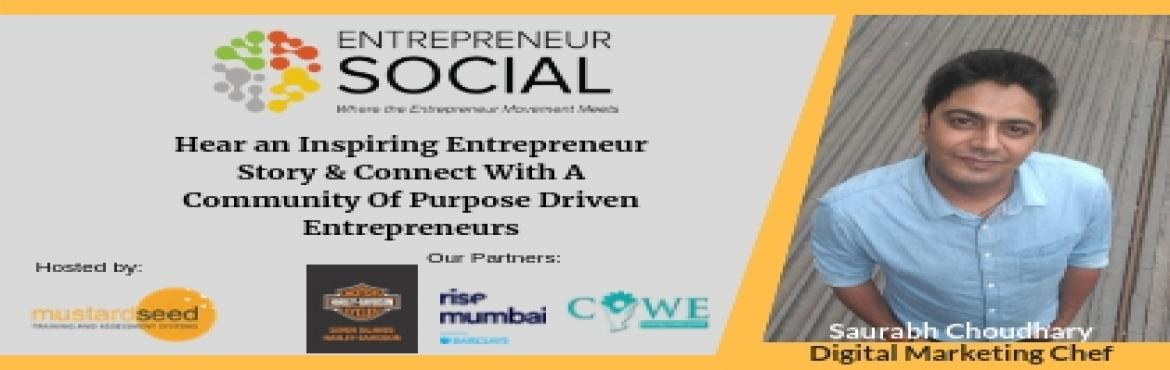 Book Online Tickets for Entrepreneur Social - A Networking Event, Mumbai. Saurabh is an Entrepreneur, a digital marketing Strategist and Consultant focused primarily on Lead Generation, Brand Marketing, Content Marketing, Social Media Marketing & ORM.Highly skilled in the following but not limited to:• Enabling Co