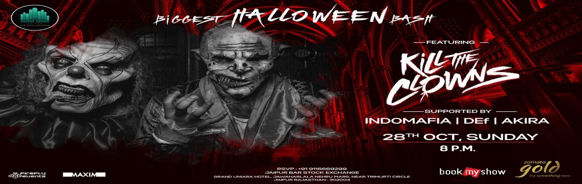Book Online Tickets for Biggest Halloween Bash ft. Kill The Clow, Jaipur. Biggest Halloween Bash ft. Kill The Clowns  JBSE invites you to be present for this magnum opus event, which Jaipur will be witnessing for the first time ever.  October is about to end and Halloween is about to arrive but something unexpect