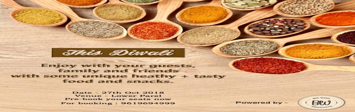 Book Online Tickets for Calorie Free Diwali, Mumbai. This Diwali enjoy with your family, friends and guests with some unique healthy and tasty food and snacks items. For more details contact: 9619694999 Only @999