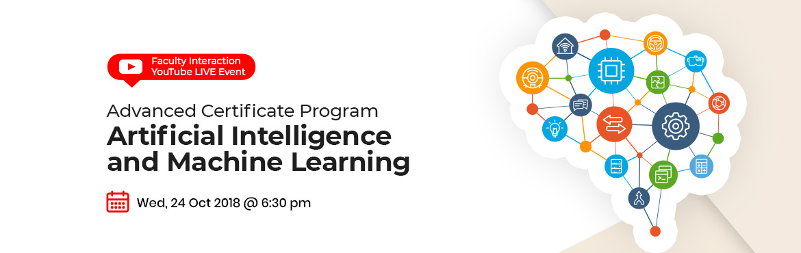 Book Online Tickets for Advanced Certificate Program Artificial , Hyderabad. About Event Demand for Artificial Intelligence & Machine Learning Experts to rise 60% by 2018 ~ KellyOCG India  Tech giants are rapidly migrating to an AI-first world. These disruptive technologies are changing the face of the industry