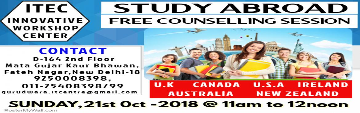 Book Online Tickets for Study Abroad free Counselling Session, New Delhi.  Study Abroad - US, USA, CANADA, AUSTRALIA, NEW ZEALAND Free Counselling Session for Students on 21st October-2018 Open for All