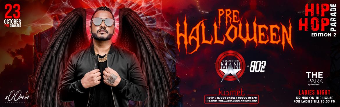 Book Online Tickets for PRE HALLOWEEN PARTY - SHAMELESS MANI + B, Hyderabad. Are_You_ReadyBig one Hyderabad#ZoominPresents #PRE #HALLOWEENHIP HOP PARADE edition-2Its DEVILS LADIES NIGHTDrinks on the house for ladies till 10:30Only at KISMET The park Hyderabad Artist line-up SHAMELESS MANI - Mumba