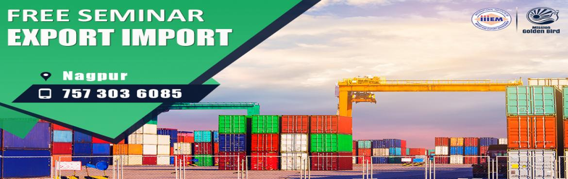 Book Online Tickets for Free Seminar Import and Export Business , Nagpur.  To Reserve Your Seat Visit: http://g.indess.in/154TOPICS TO BE COVERED:- OPPORTUNITIES in Export-Import Sector- MYTHS vs REALITIES about Export- GOVERNMENT BENEFITS ON EXPORTS- HOW TO MAXIMIZE YOUR PROFITS http://g.indess.in/154 #exportimp