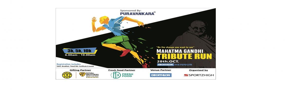 Book Online Tickets for Tribute Run @ Decathlon Hennur Road, Bengaluru.   This October, Lets run to pay tribute to the father of our nation \