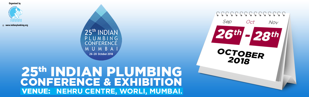 Book Online Tickets for  25th Indian Plumbing conference and exh, Mumbai. Indian Plumbing Association will be holding its 25th Plumbing conference and exhibition at Nehru Centre, Worli, Mumbai from the 26th-28th Oct.This mega conference on the \'4 Ps of Plumbing\' is going to be a landmark event for the plumbing fraternity