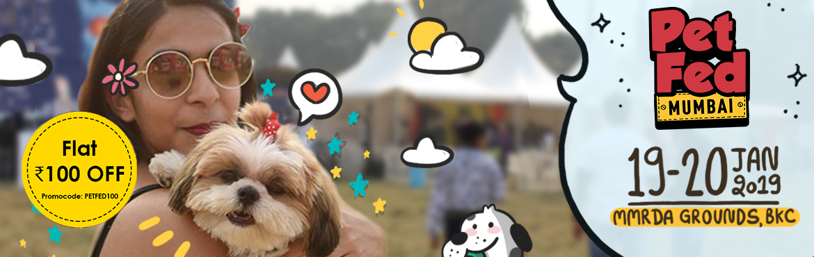 Book Online Tickets for Pet Fed Mumbai 2019, Mumbai. India\'s Biggest Pet Festival #PetFed2019 is back in Mumbai to give all the pet lovers and pet parents the Cutest Weekend of the year! Join in with or without your furry friends as we have lots in store for you: - 3 Acres of Festival Area - Off