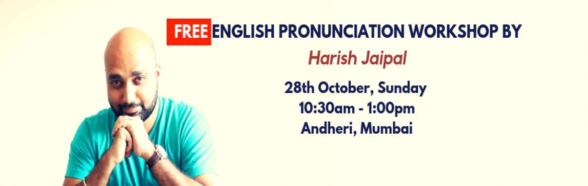 Book Online Tickets for FREE- IMPROVE YOUR ENGLISH WORKSHOP, Andheri.   [FREE] IMPROVE YOUR ENGLISH WORKSHOP    This is FREE Introductory Session where you will learn to correct your English Pronunciations. This will help you to,    Score Better in your IELTS exams.  Give a Winning-Edge to your Trai