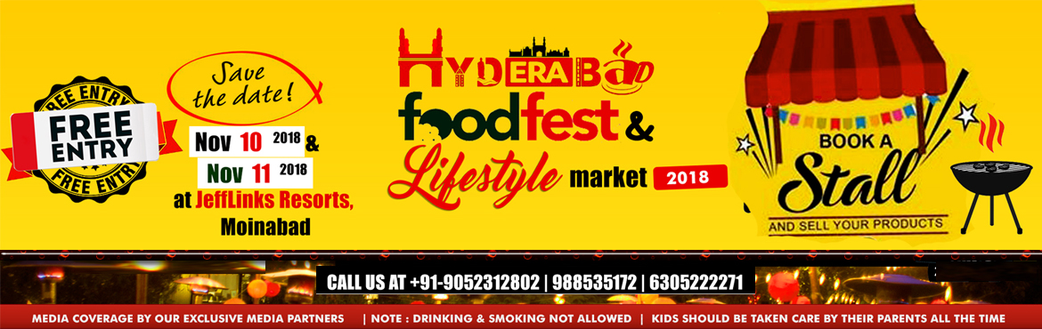 Book Online Tickets for Hyderabad Food Fest 2018, Moinabad.      Food, Fun & Family Entertainment, Kids Enjoyment and Painting Competition only at JEFF Links in association with LittleNewYorkCity -    on Saturday 10 th November    Sunday 11 th November 2018!   Timings : 12:00 to 8:00 PM