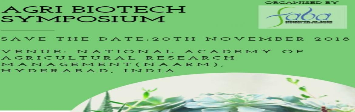 Book Online Tickets for One Day Symposium on Agri Biotechnology, Hyderabad. Federation of Asian Biotech Associations (F ABA)  is organising a 1 day symposium on Agri Biotechnology: \