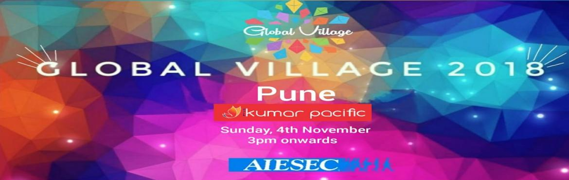 Book Online Tickets for Global Village 2018, Pune. Global village 2018, an event hosted by AIESEC un Pune aims to bring the world under one roof for people of Pune. An Extravaganza which will have 30+ Internationals from over 20 countries coming to Pune, to make you fall in love with their culture. T