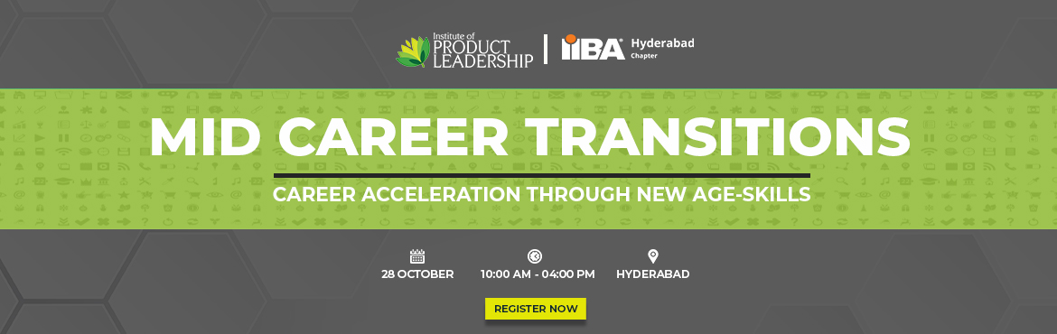 Book Online Tickets for Seminar on Mid Career Transitions - Hyde, Hyderabad. Institute of Product Leadership welcomes its audience to an insightful event that will host a seminar on career anchor and product leadership as a career path. The day is tailored with dedicated seats to serve professionals looking for a career switc