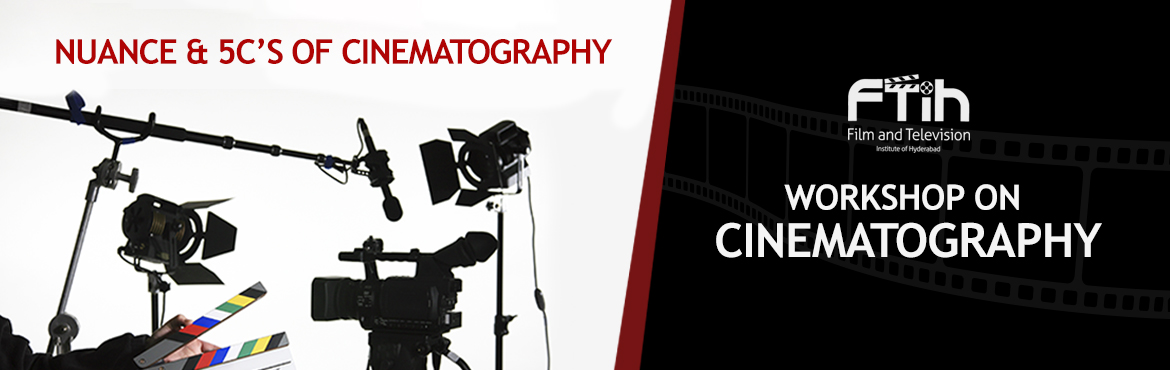 Book Online Tickets for WorkShop On Nuance and 5Cs of Cinematogr, Hyderabad. Learning and understanding the difference between Phtography, Videography and Cinematography   What you will learn in the workshop :  Exposure Triangle The basics of cinematography Introduction to Framing and composition Introduction to types of shot