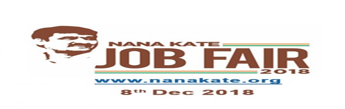 Book Online Tickets for Nana Kate Job Fair - 2018, Pune. Shri. Nana Kate Social Foundation   Organizing   \