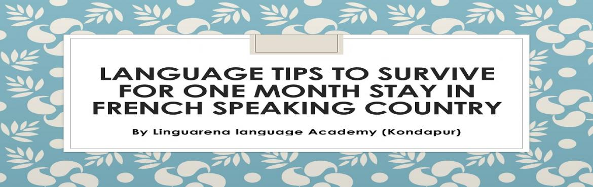 Book Online Tickets for French Language Tips from our expert, Hyderabad. Linguarena Language Academy is proud to host 4 hours session on: French language tips to survive for one month stay in any French speaking country. Our faculty is a well-trained and experienced person who also takes regular classes. In this workshop