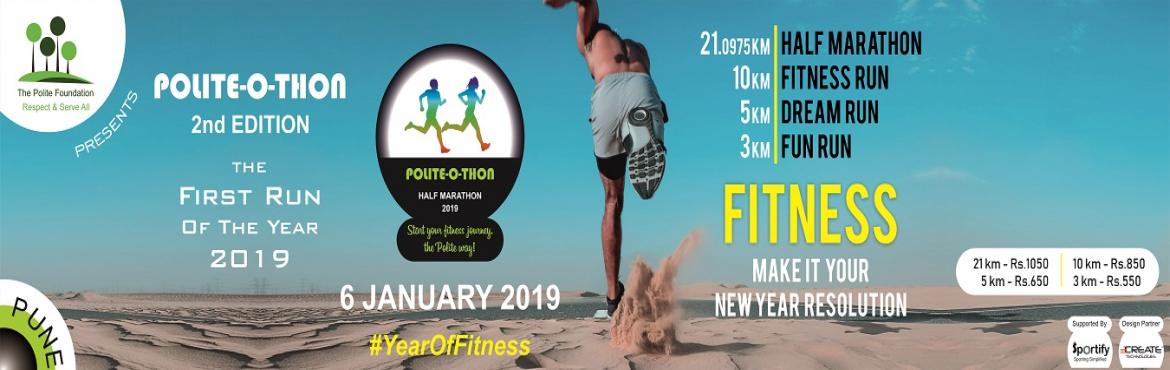 Book Online Tickets for Polite-O-thon Half Marathon 2nd Edition , Pune.  OVERVIEW As they say, You don\'t have to be great to start, but you have to start to be great!!That\'s the mantra we are preaching in the new year.  Fitness is a lifestyle and we want to make it a culture. There\'s no option to hea