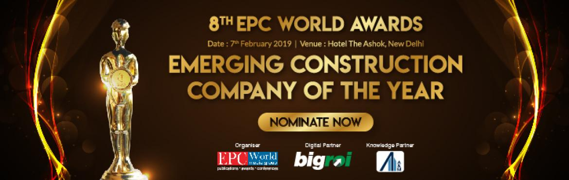 Book Online Tickets for Nomination For The Emerging Construction, New Delhi. Nominations For The EPC Person Of The Year Are Now Open! Nominate Now --->http://bit.ly/EPCNomination2018 EPC World Awardscommemorate the outstanding performers among players in the Indian infrastructure sector by felicitating them at