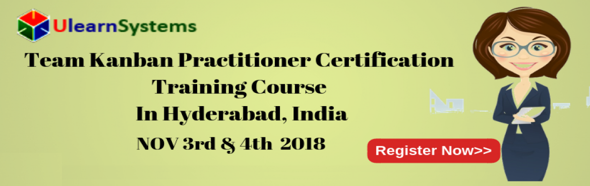 Book Online Tickets for Team Kanban Practitioner Certification T, Hyderabad. UlearnSystem\'sOfferTeam Kanban Practitioner CertificationTraining Course in Hyderabad,India.  Team Kanban Practitioner Certification Training Course: This course starts withKanbanprinciples and practices, shares t