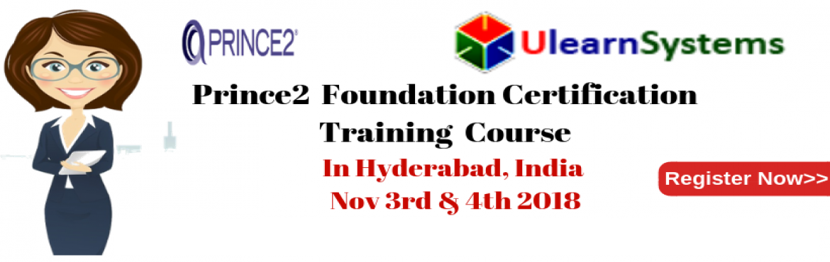 Book Online Tickets for PRINCE2 Foundation Certification Trainin, Hyderabad.  UlearnSystem\'sOfferPrince2 Foundation CertificationTraining Course in Hyderabad,India.  PRINCE2 Foundation Certification Training Course Description:  A globally recognized certification,PRINCE2is ide