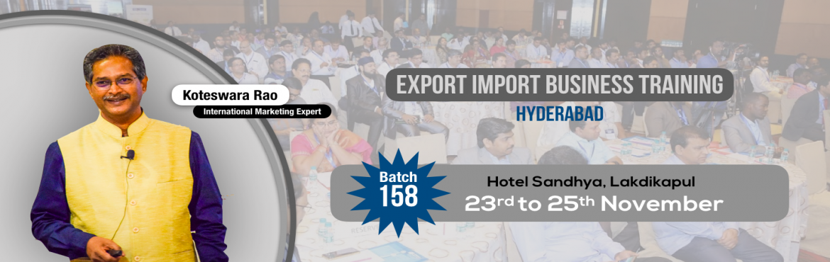 Book Online Tickets for EXPORT-IMPORT Business Training from 23-, Hyderabad. This Export Import Business training is aimed at Small and Medium companies who aspire to take their business to International markets. The workshop is conceived to help CEO /owner-managers / Senior executives of Indian companies who wish to develop