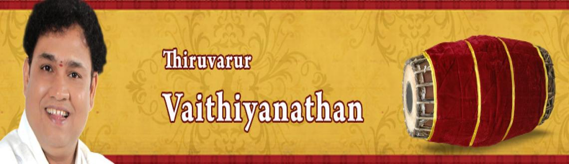 Book Online Tickets for Thiruvarur Vaithyanathan - Chennaiyil Th, Chennai. Thiruvarur Vaithyanathan - Chennaiyil Thiruvaiyaru - 19th Dec 2012