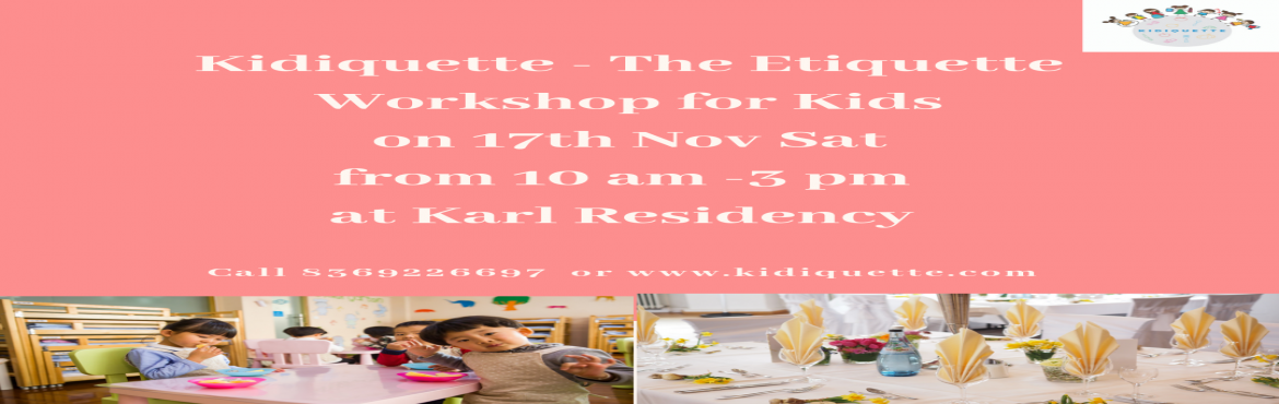 Book Online Tickets for Kids Etiquette workshop, Mumbai. Parents are often worried about inculcating good manners and social etiquette in their children. The upcoming workshop from Kidiquette will address all their concerns and more. With Diwali vacation is just around the corner the best way to keep your
