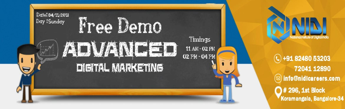 Book Online Tickets for Advanced Digital marketing Free Demo/Wor, Bengaluru. Description: National Institute of Digital India Careers is hosting a free demo on Advanced Digital Marketing in Bangalore. The purpose of this demo is give you a brief thought about how digital marketing is changing life of every business from small