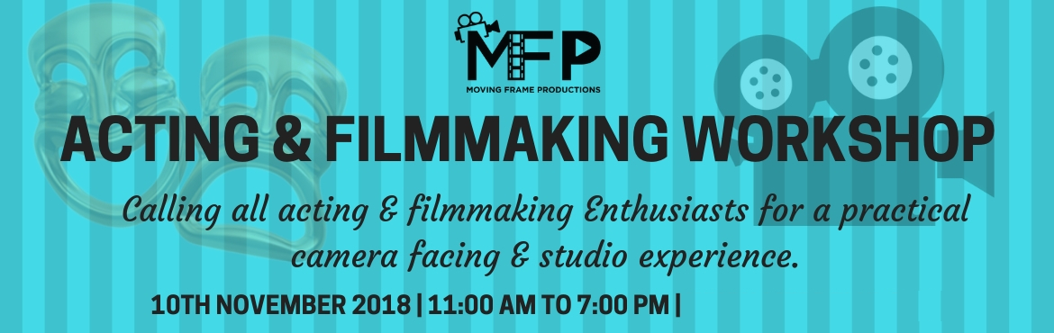 Book Online Tickets for Mfp Acting and Filmmaking Workshop, Delhi.  \