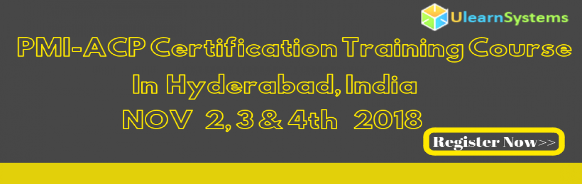 Book Online Tickets for PMI-ACP Certification Training Courses i, Hyderabad. Ulearn System\'s Offer PMI-ACP Certification Training Course Hyderabad, India.  ACP stands for Agile Certified Practitioner. This certification is another in the line of certifications provided by the Project Management Institute PMI and hence