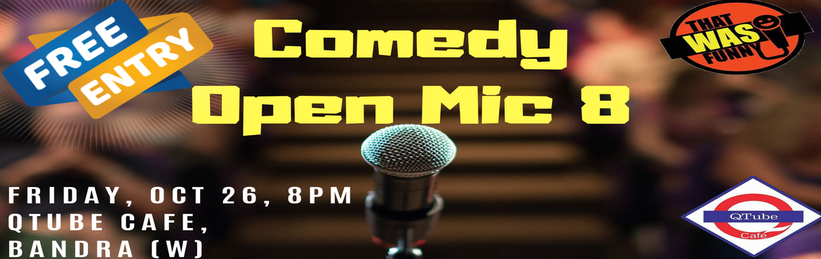 Book Online Tickets for Comedy Open Mic 8 - FREE ENTRY, Mumbai. FREE ENTRY Come and forget your work woes! Witness the some of the best comic talents city gather at this cool cafe in Bandra (5