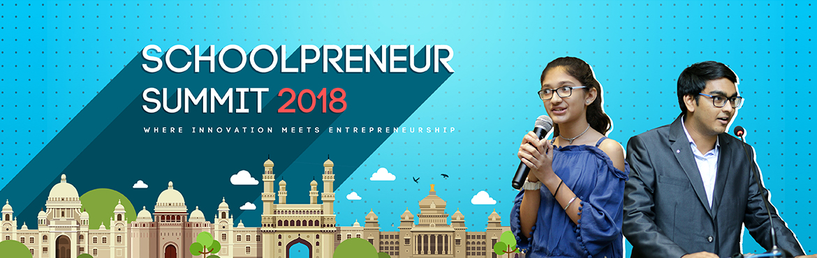 Book Online Tickets for  The Schoolpreneur Summit 2018, Hyderabad. The sole aim of Schoolpreneur Summit 2018 lies in promoting entrepreneurial ecosystems at school level in the form of Panel Discussions, expert talks, idea pitching, idea expos and much more. The organizers strongly believe in their motto of encourag