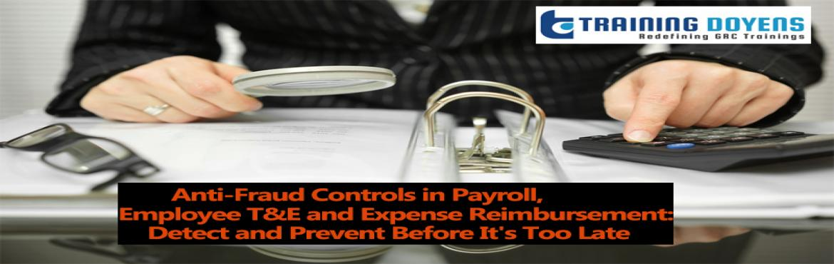 Book Online Tickets for Live Webinar on Anti-Fraud Controls in P, Aurora. OVERVIEW Expense reimbursement fraud—encompassing the myriad forms of employee travel and entertainment (T&E) schemes as well as Purchasing Card (P-Card) fraud—costs organizations hundreds of thousands, if not millions of dollars per