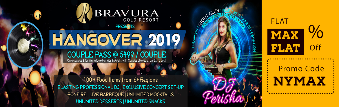 Book Online Tickets for GRANDEST NEW YEAR CELEBRATION (HANGOVER , Meerut. Meerut\'s Biggest & Craziest New Year Celebration (HANGOVER - 2019) is back with Grandest Night Club Theme Set-Up ever seen in Meerut & NCR. Highly Secured & Family Friendly Event. Bravura Gold Resort has a track record of hosting the mos