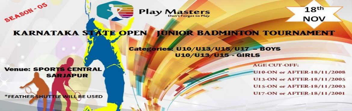 Book Online Tickets for karnataka state open junior badminton to, Bengaluru. KARNATAKA STATE OPEN JUNIOR TOURNAMENT Junior Badminton Championship   Event Details:   Date: 18th November   Time: 9 AM to 6 PM   Venue: Sports Central, Sarjapur Valliyamma Layout, Harlur, Bengaluru, Karnataka 560103   Regis