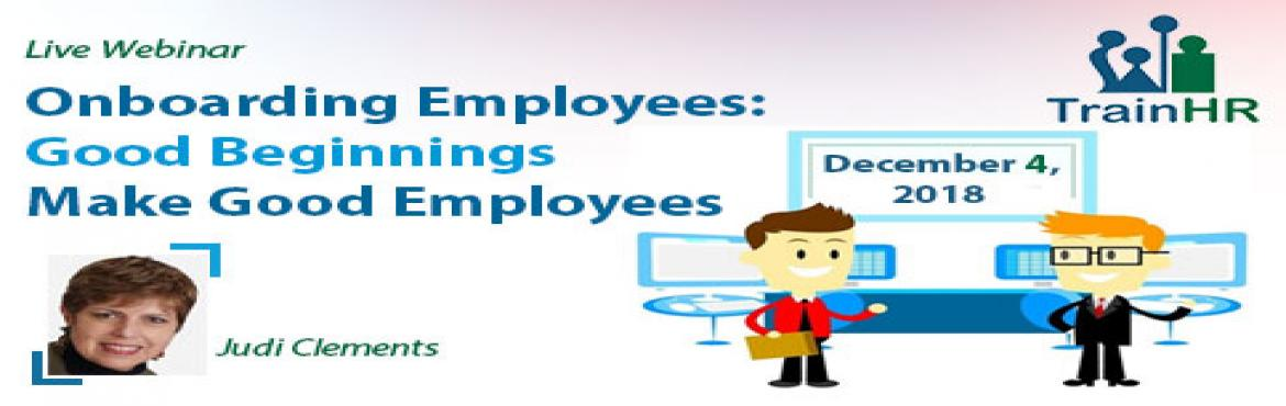 Book Online Tickets for Onboarding Employees: Good Beginnings Ma, Fremont. The TrainHR Course is approved by HRCI and SHRM Recertification Provider.   Overview: From the first day new employees start on the job, they begin to make judgments about the company, their manager, their peers, and the job they\'ve been h