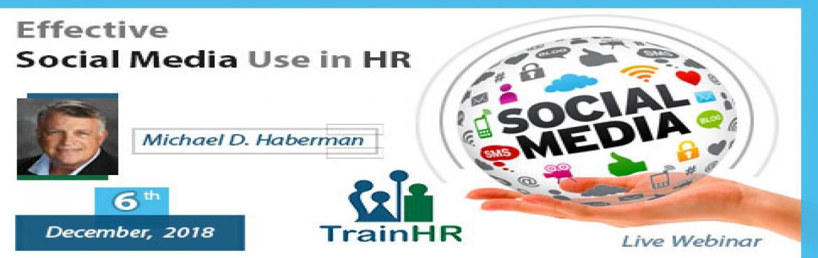 Book Online Tickets for Effective Social Media Use in HR, Fremont. The TrainHR Course is approved by HRCI and SHRM Recertification Provider.  Overview:Social media use is growing daily, in fact growing each minute, and the HR department needs to understand how to use the tool. While employees have become
